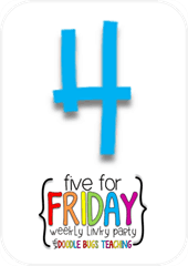 Five for Friday {Finally made it this time! ;)}