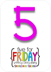Five for Friday 8.05.15