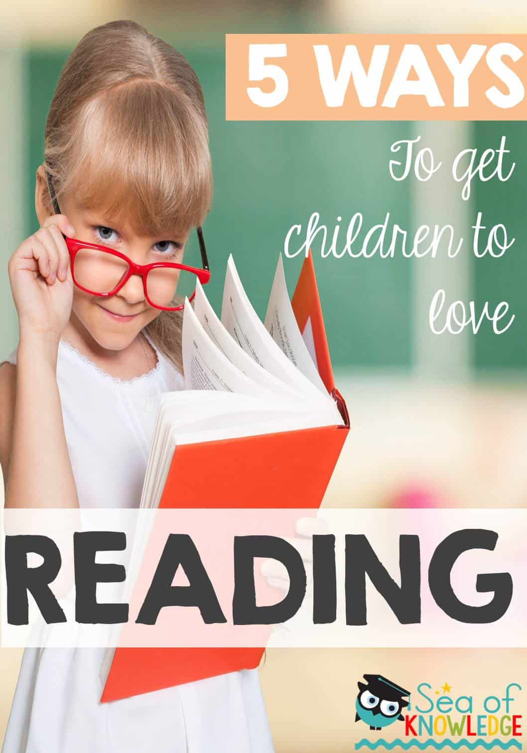 Five Ways to Get Children to Love Reading